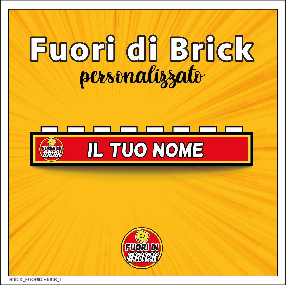 BRICK 1X8_FUORI DI BRICK_PERSONALIZZATO